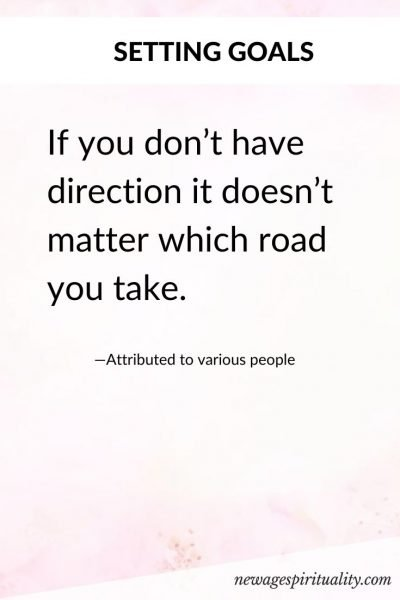 If you don't have direction it doesn't matter which road you take.