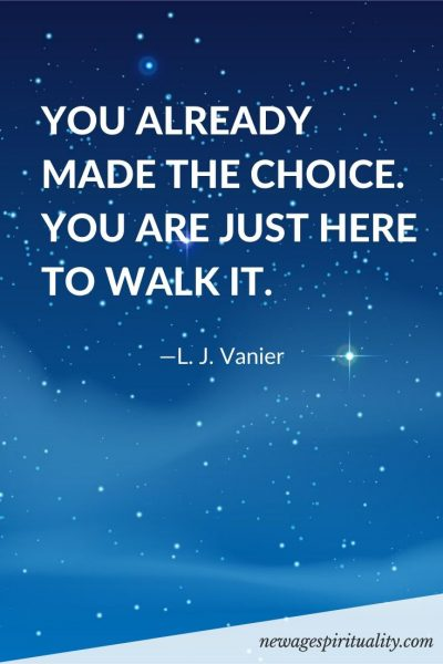 YOU ALREADY MADE THE CHOICE. YOU ARE JUST HERE TO WALK IT.