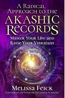 A radical approach to the Akashic records by Melissa Feick
