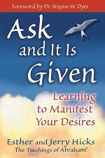 Ask and it is given book cover by Esther Hicks - the teachings of Abraham