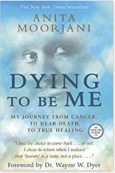 Dying to be me book cover by Anita Moorjani