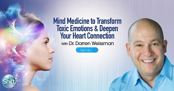 Mind Medicine to transform toxic emotions Dr Darren Weissman