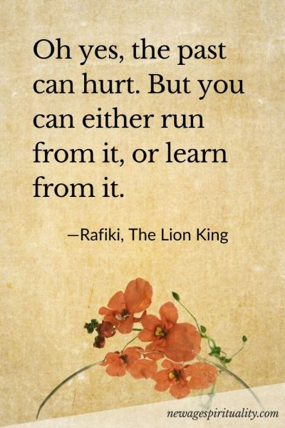 Oh yes, the past can hurt. But you can either run from it, or learn from it.