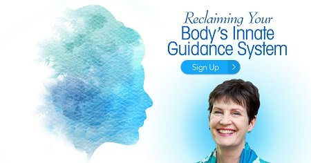 Reclaiming your Body's innate guidance system Suzanne Scurlock