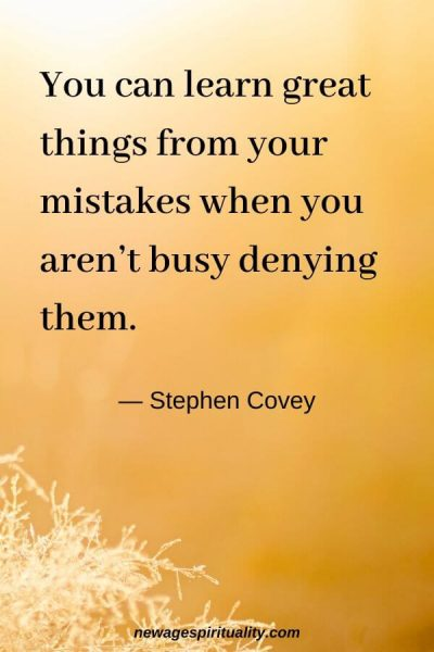 You can learn great things from your mistakes when you aren't busy denying them. Stephen Covey