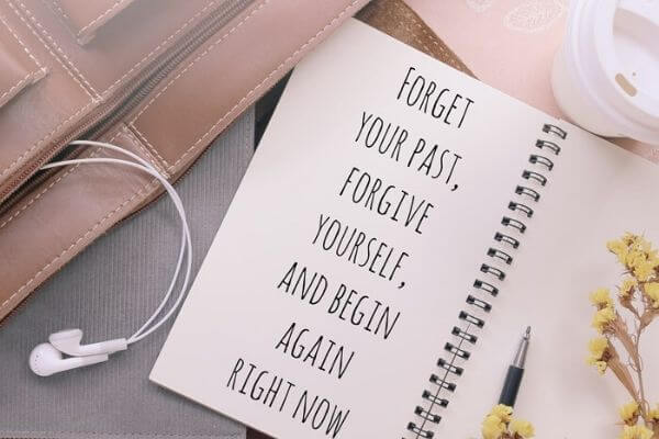 forget your past forgive yourself and start again right now